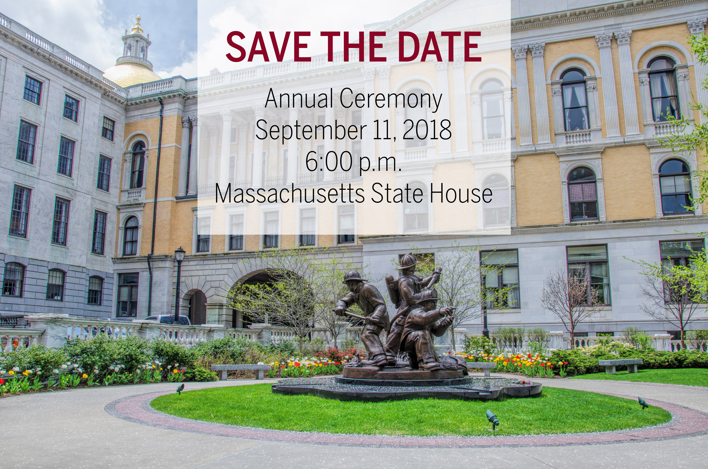 SAVE THE DATE Annual ceremony September 11, 2018 6pm Massachusetts State House